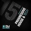 DJ Mixtools 15: Progressive House & Tech