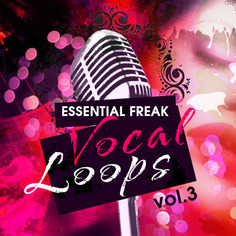 Essential Freak Vocal Loops Vol 3