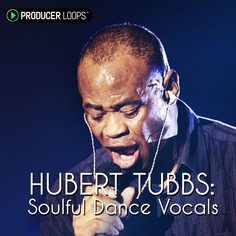 Hubert Tubbs: Soulful Dance Vocals