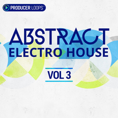 Abstract Electro House Vol 3