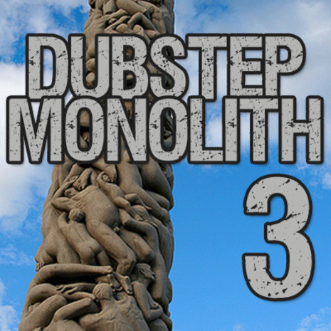 Dubstep Monolith 3