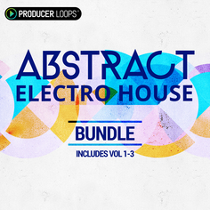 Abstract Electro House Bundle (Vols 1-3)