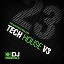 DJ Mixtools 23: Tech House 3