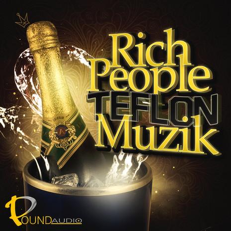 Rich People Teflon Muzik