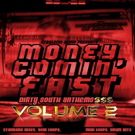 Money Comin' Fast: Dirty South Anthems Vol 2