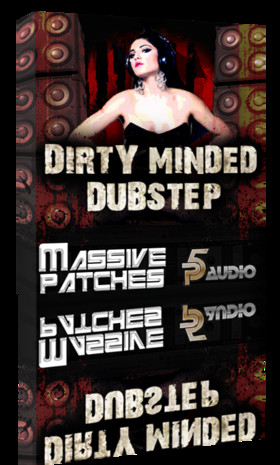 Dirty Minded Dubstep Patches for NI Massive
