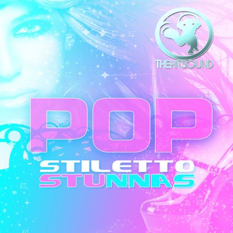 Pop Stiletto Stunnas