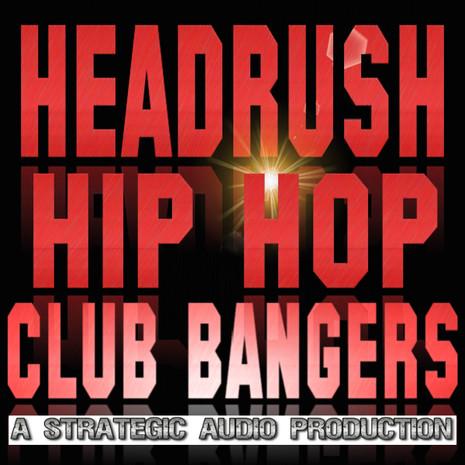 Headrush: Hip Hop Club Bangers