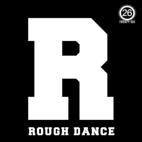 R: Rough Dance