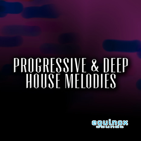 Progressive & Deep House Melodies