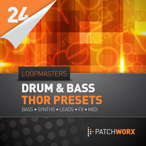 Patchworx 24: Drum & Bass Thor Presets