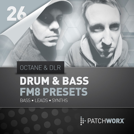 Patchworx 26: Octane & DLR FM8 Presets