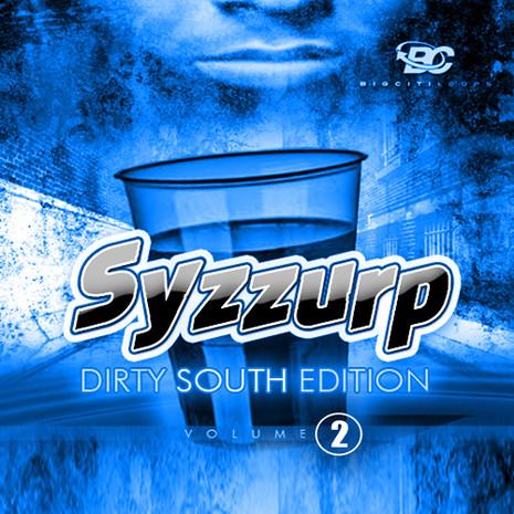 Syzzurp Dirty South Edition Vol 2