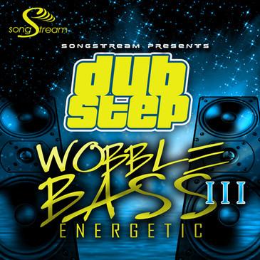 Dubstep: Wobble Bass Energetic Vol 3