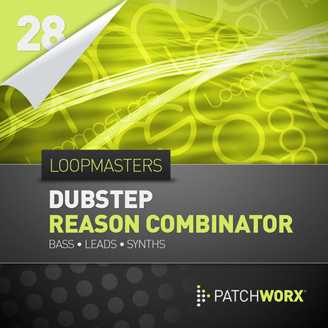 Patchworx 28: Dubstep Combinator Patches