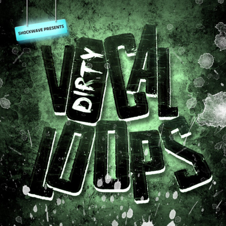 Dirty Vocal Loops Vol 1