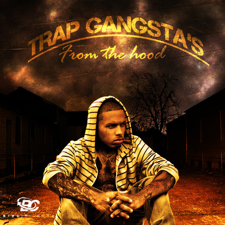 Trap Gangstas: From The Hood