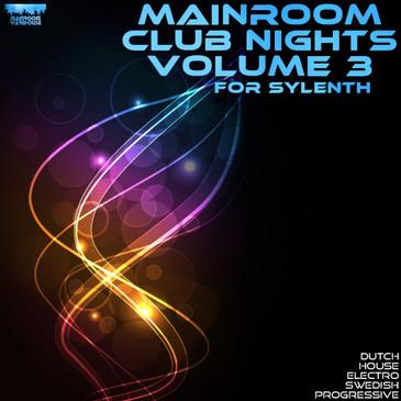 Mainroom Club Nights Vol 3 For Sylenth