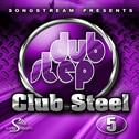 Dubstep Club Steel Vol 5