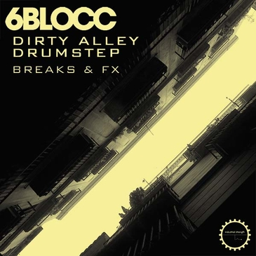 6Blocc: Dirty Alley Drumstep