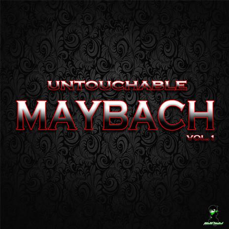 Untouchable Maybach Vol 1