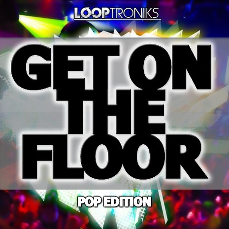 Get On The Floor: Pop Edition