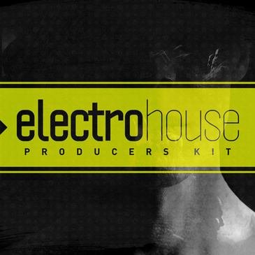Electro House: Producers' Kit