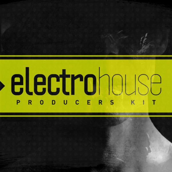 Electro House: Producers' Kit