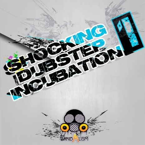 Shocking Dubstep Incubation 1