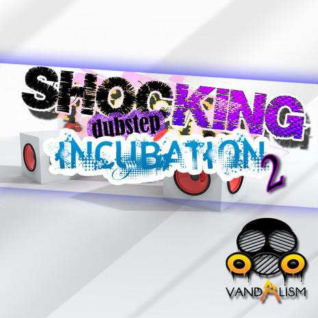 Shocking Dubstep Incubation 2