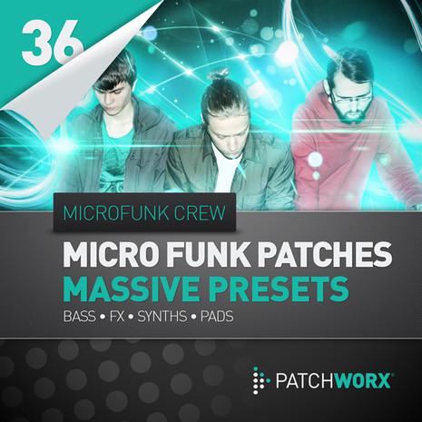 Patchworx 36: Micro Funk Massive Presets