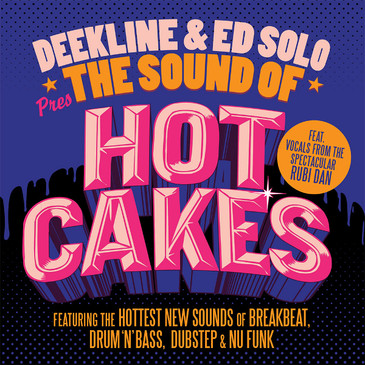 Deekline & Ed Solo: The Sound Of Hotcakes