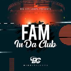 Fam In Da Club