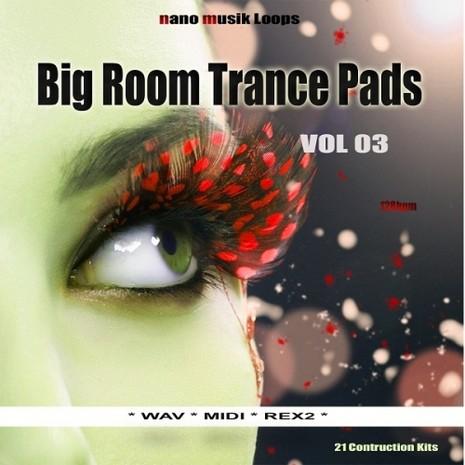Big Room Trance Pads Vol 3