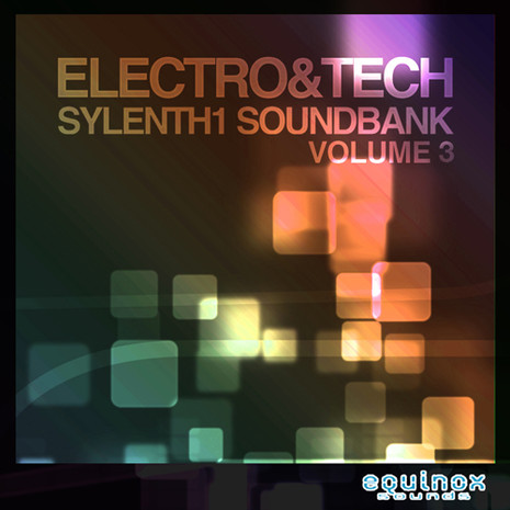 Electro & Tech Sylenth1 Soundbank Vol 3
