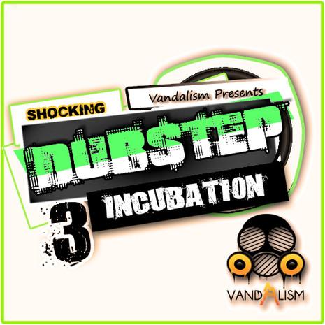 Shocking Dubstep Incubation 3