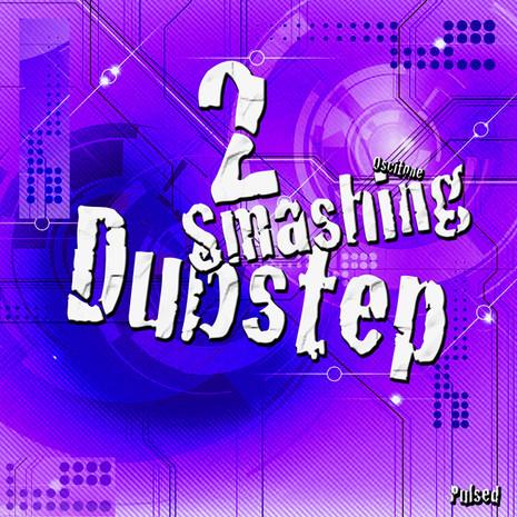 Smashing Dubstep 2
