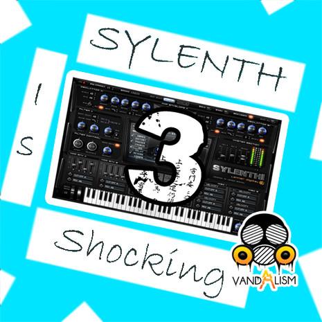 Sylenth Is Shocking 3
