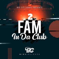Fam In Da Club 2