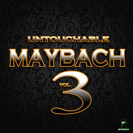 Untouchable Maybach Vol 3