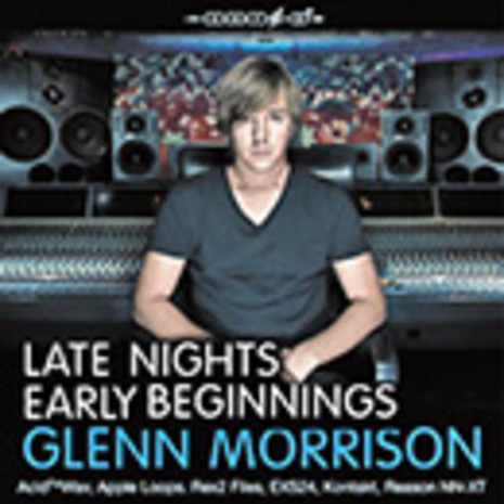 Glenn Morrison: Late Nights Early Beginnings