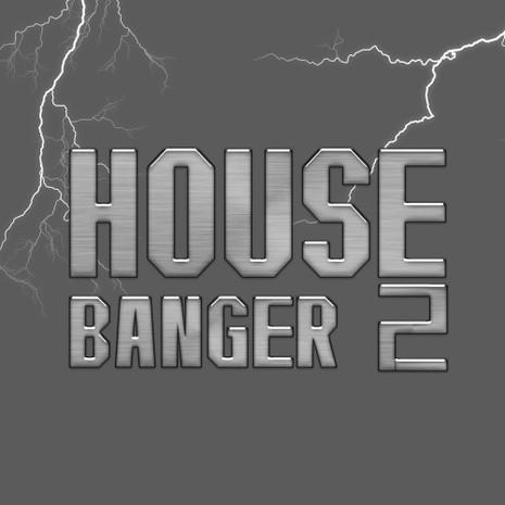 House Banger Vol 2