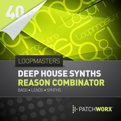 Patchworx 40: Deep House Combinator Synths