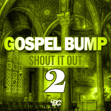 Gospel Bump: Shout It Out 2