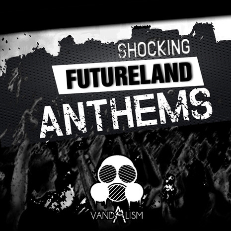 Shocking Futureland Anthems