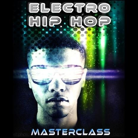 Electro Hip Hop Masterclass