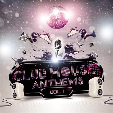Club House Anthems Vol 1