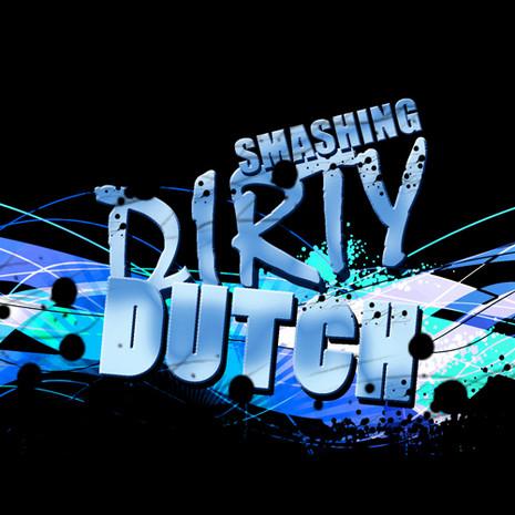 Smashing Dirty Dutch