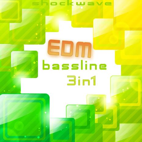 3-in-1: EDM Bassline