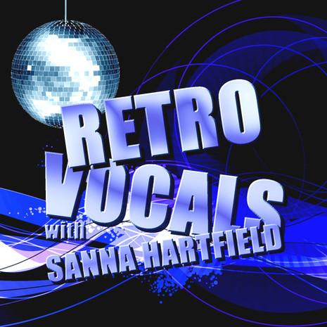 Retro Vocals: Sanna Hartfield
